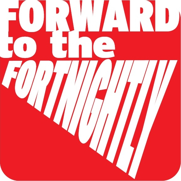 Forward to the Fortnightly